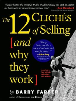 12 Clich s of Selling and Why They Work Barry Farber