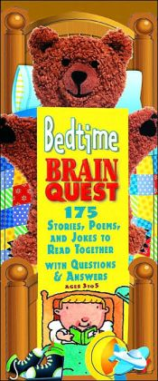 Brain Quest Bedtime: 175 Stories, Poems, and Jokes to Read together with Questions and Answers