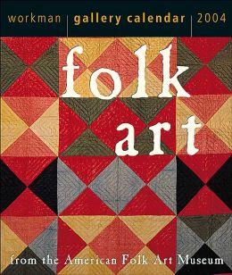 2004 Folk Art Gallery Page a Day Calendar