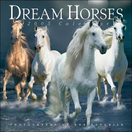 2005 Dream Horses Wall Calendar