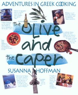Olive and the Caper: Adventures in Greek Cooking