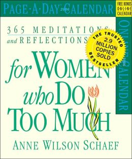 2006 365 Meditations, Reflections & Restoratives for Women Who Do Too Much Page-A-Day Box Calendar