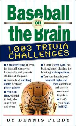 Baseball on the Brain: 1007 Trivia Challenges
