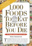 Book Cover Image. Title: 1,000 Foods To Eat Before You Die:  A Food Lover's Life List, Author: Mimi Sheraton