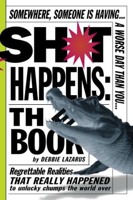 Sh*t Happens: The Book