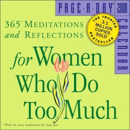 2008 Meditations For Women Who Do Too Much Page-A-Day Calendar