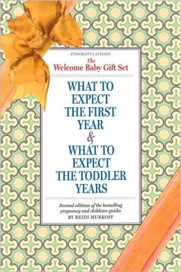 The Welcome Baby! Gift Set: What to Expect the First Year & What to Expect the Toddler Years