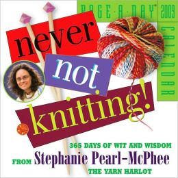 2009 Never Not Knitting! Page-A-Day Calendar