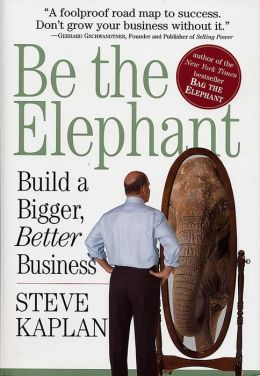 Be the Elephant: Build a Bigger, Better Business