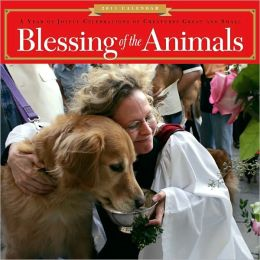 2011 Blessing of the Animals Wall Calendar