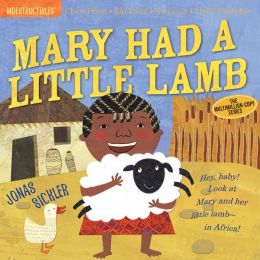 Mary Had a Little Lamb (Indestructibles Series)