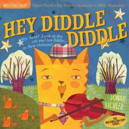 Hey, Diddle Diddle (Indestructibles Series)