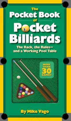 The Pocket Book of Pocket Billiards: The Rack, The Rules-And A Working Pool Table