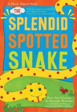 The Splendid Spotted Snake: A Magic Ribbon Book