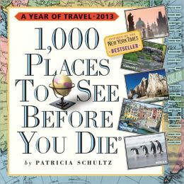 2013 1,000 Places to See Before You Die Page-A-Day Calendar