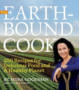 Earthbound Cook: 250 Recipes for Delicious Food and a Healthy Planet (PagePerfect NOOK Book)