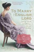 Book Cover Image. Title: To Marry an English Lord, Author: Gail MacColl