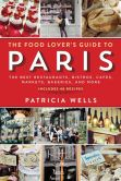 Book Cover Image. Title: The New Food Lover's Guide to Paris, Author: Patricia Wells