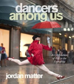 Dancers Among Us: A Celebration of Joy in the Everyday (PagePerfect NOOK Book)