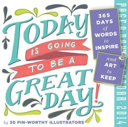 2014 Today is Going to Be a Great Day! Page-A-Day Calendar