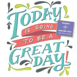 2014 Today is Going to Be a Great Day! Mini Wall Calendar