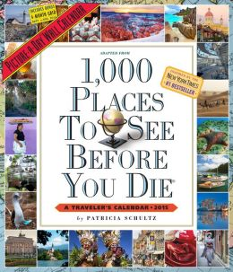 2015 1,000 Places to See Before You Die Wall Calendar