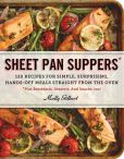 Book Cover Image. Title: Sheet Pan Suppers:  120 Recipes for Simple, Surprising, Hands-Off Meals Straight from the Oven, Author: Molly Gilbert