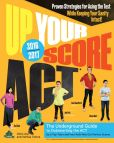 Book Cover Image. Title: Up Your Score:  ACT, 2016-2017 Edition: The Underground Guide, Author: Chris Arp