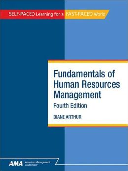 fundamentals of human resource management Fundamentals of human resource management takes a unique three-pronged approach that gives you a clear understanding of important hrm concepts and functions, shows you how to apply those.