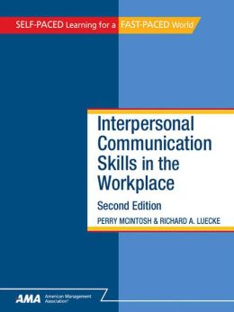 Interpersonal Communication Skills in the Workplace: EBook Edition