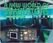 A New World of Simulators: Training with Technology