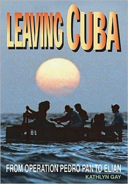 Leaving Cuba: From Operation Pedro Pan to Elian