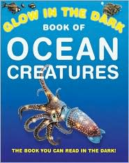 The Glow in the Dark Book of Ocean Creatures