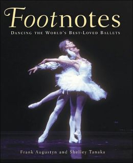 Footnotes: Dancing the World's Best-Loved Ballets