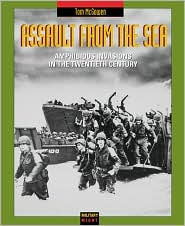 Assault from the Sea: Amphibious Invasions of the Twentieth Century (Military Might Series)