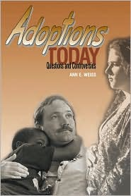 Adoptions Today: Questions and Controversy