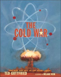 The Cold War (Rise and Fall of the Soviet Union Series)