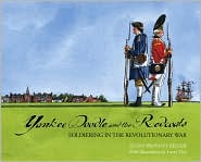 Yankee Doodle and the Redcoats: Soldiering in the Revolutionary War