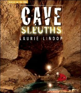 Cave Sleuths: Solving Science Underground