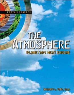 The Atmosphere: Planetary Heat Engine