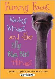 Funny Faces, Wacky Wings, and Other Silly Big Bird Things