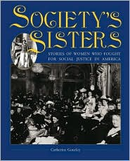 Society Sisters: Stories of Women Who Fought for Social Justice in America