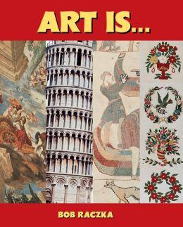 Art Is. . .