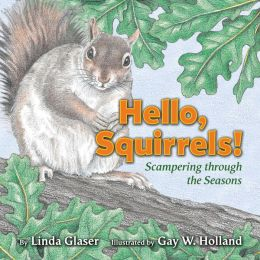 Hello, Squirrels!: Scampering through the Seasons