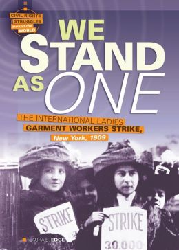We Stand As One: The International Ladies Garment Workers' Strike, New York, 1909