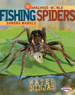 Fishing Spiders: Water Ninjas