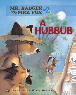 A Hubbub (Mr. Badger and Mrs. Fox Series #2)