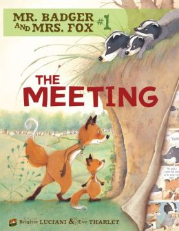 The Meeting (Mr. Badger and Mrs. Fox Series #1)