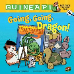 Going, Going, Dragon! (Guinea Pig, Pet Shop Private Eye Series #6)