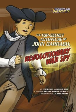 The Top-Secret Adventure of John Darragh, Revolutionary War Spy
